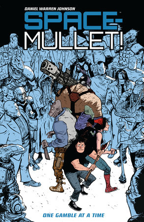 Space-Mullet Volume 1: One Gamble at a Time by Daniel Warren Johnson