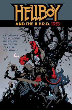 Hellboy and the B.P.R.D.: 1953 by Mike Mignola and Chris Roberson