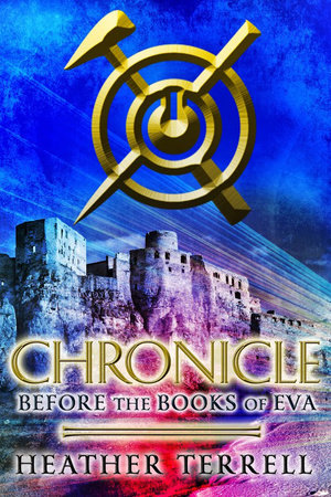 Chronicle: Before the Books of Eva (The Books of Eva 0) by Heather Terrell