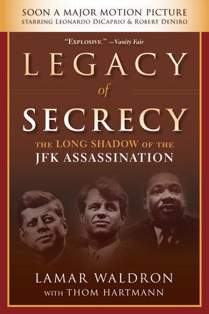 Legacy of Secrecy by Lamar Waldron and Thom Hartmann