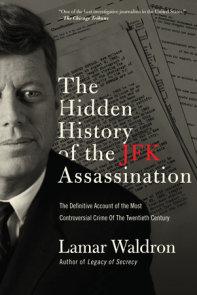 The Hidden History of the JFK Assassination