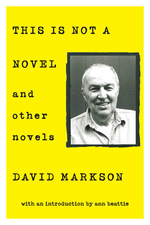 This is Not a Novel and Other Novels by David Markson