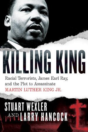Killing King by Stuart Wexler and Larry Hancock
