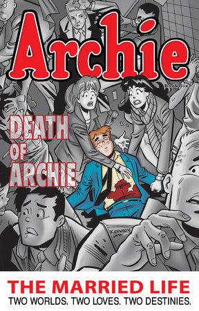 Archie: The Married Life Book 6 by Paul Kupperberg