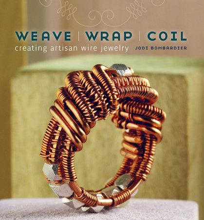 Weave, Wrap, Coil by Jodi Bombardier