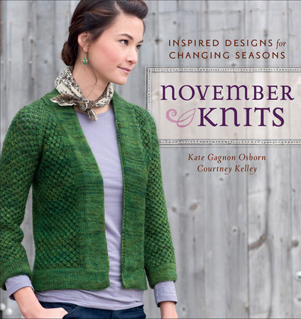 November Knits by Kate Gagnon Osborn and Courtney Kelley