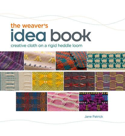 The Weaver's Idea Book by Jane Patrick