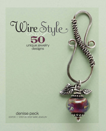 Wire Style by Denise Peck