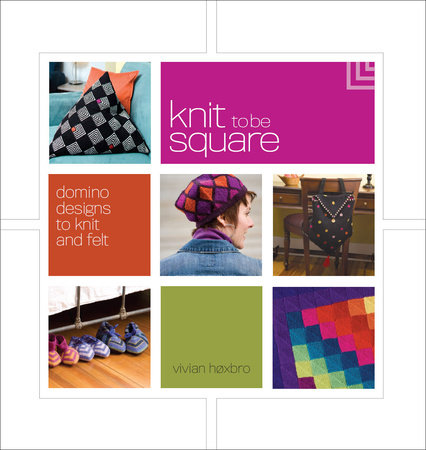Knit to Be Square by Vivian Hoxbro