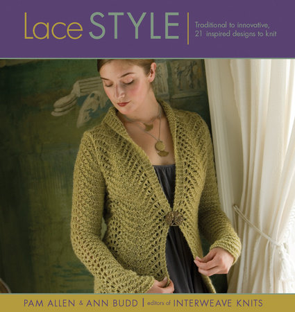 Lace Style by Pam Allen and Ann Budd