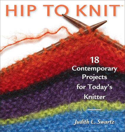 Hip to Knit by Judith L. Swartz