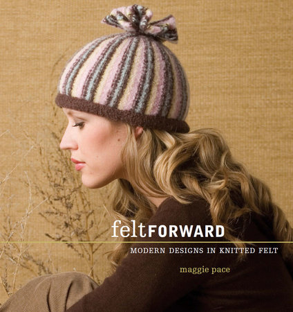Felt Forward by Maggie Pace