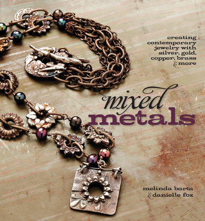 Mixed Metals by Danielle Fox
