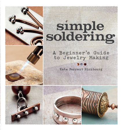 Simple Soldering by Kate Ferrant Richbourg