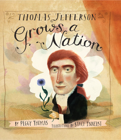 Thomas Jefferson Grows a Nation by Peggy Thomas