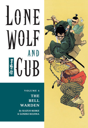 Lone Wolf and Cub Volume 4: The Bell Warden by Kazuo Koike Goseki Kojima