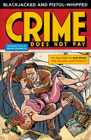 Blackjacked and Pistol-Whipped: A Crime Does Not Pay Primer by Bob Wood, Various Artists