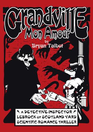 Grandville Mon Amour by Bryan Talbot