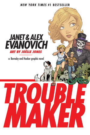 Troublemaker: A Barnaby and Hooker Graphic Novel by Alex Evanovich and Janet Evanovich