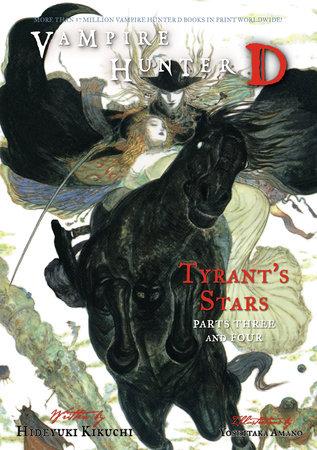 Vampire Hunter D Volume 17: Tyrant's Stars Parts 3 & 4 by Hideyuki Kikuchi