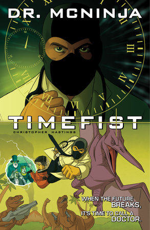 The Adventures of Dr. McNinja Volume 2: Timefist by Christopher Hastings