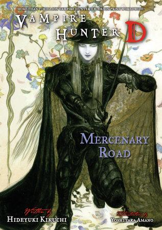 Vampire Hunter D Volume 19: Mercenary Road by Hideyuki Kikuchi
