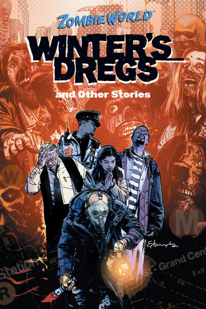 ZombieWorld: Winter's Dregs and Other Stories by Various