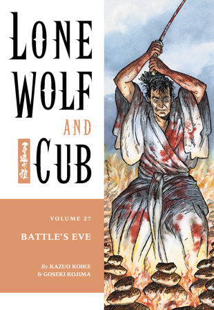 Lone Wolf and Cub Volume 27: Battle's Eve by Kazuo Koike
