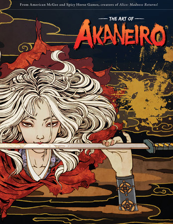 The Art of Akaneiro by American McGee