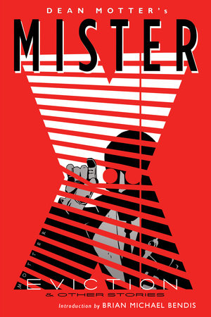 Mister X: Eviction by Dean Motter