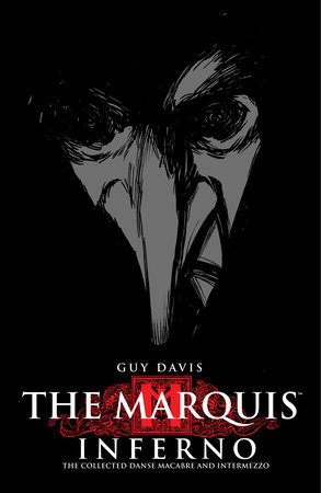 The Marquis Volume 1: Inferno by Guy Davis