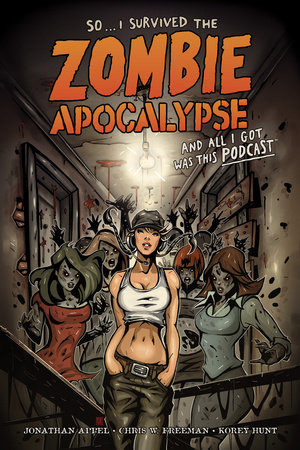 So...I Survived the Zombie Apocalypse and All I Got Was This Podcast by Various