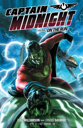Captain Midnight Volume 1: On the Run by Joshua Williamson