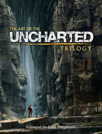 The Art of the Uncharted Trilogy by Naughty Dog