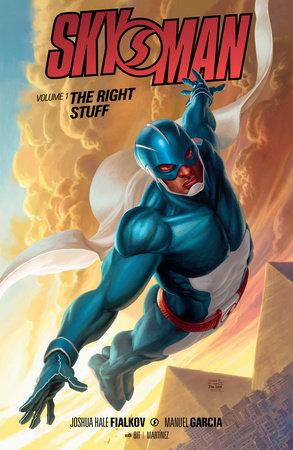 Skyman Volume 1: The Right Stuff by Joshua Hale Fialkov