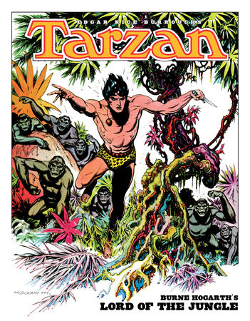 Edgar Rice Burroughs' Tarzan: Burne Hogarth's Lord of the Jungle by Burne Hogarth and Edgar Rice Burroughs