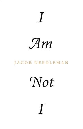 I Am Not I by Jacob Needleman