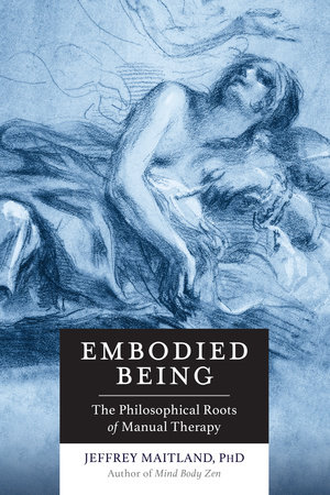 Embodied Being by Jeffrey Maitland