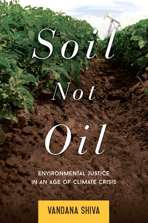 Soil Not Oil by Vandana Shiva