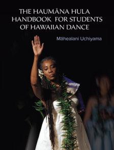 The Haumana Hula Handbook for Students of Hawaiian Dance