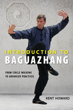Introduction to Baguazhang by Kent Howard