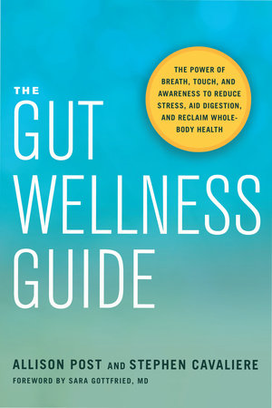 The Gut Wellness Guide by Allison Post and Stephen Cavaliere