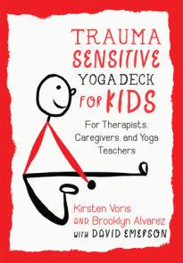 Trauma-Sensitive Yoga Deck for Kids
