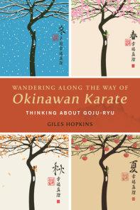 Wandering Along the Way of Okinawan Karate
