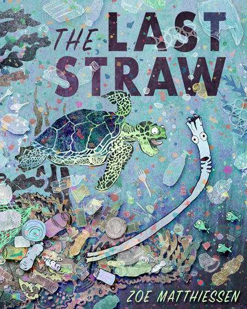 The Last Straw by Zoe Matthiessen