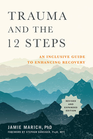 Trauma and the 12 Steps, Revised and Expanded by Jamie Marich