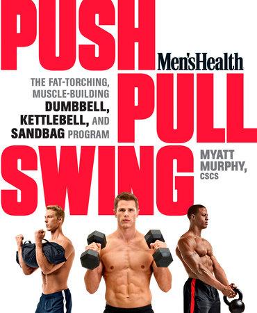 Men's Health Push, Pull, Swing by Myatt Murphy and Editors of Men's Health Magazi