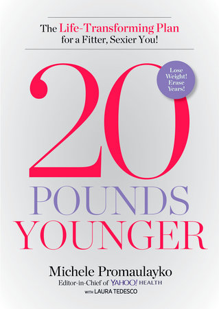 20 Pounds Younger by Michele Promaulayko and Laura Tedesco