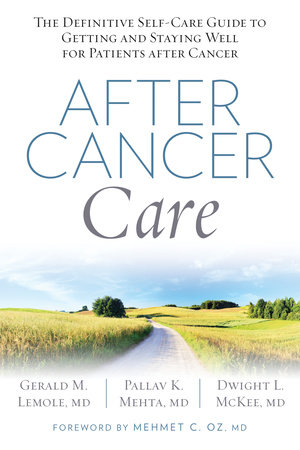 After Cancer Care by Gerald Lemole, Pallav Mehta, Dwight Mckee and Mehmet Oz