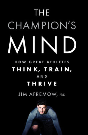 The Champion's Mind by Jim Afremow